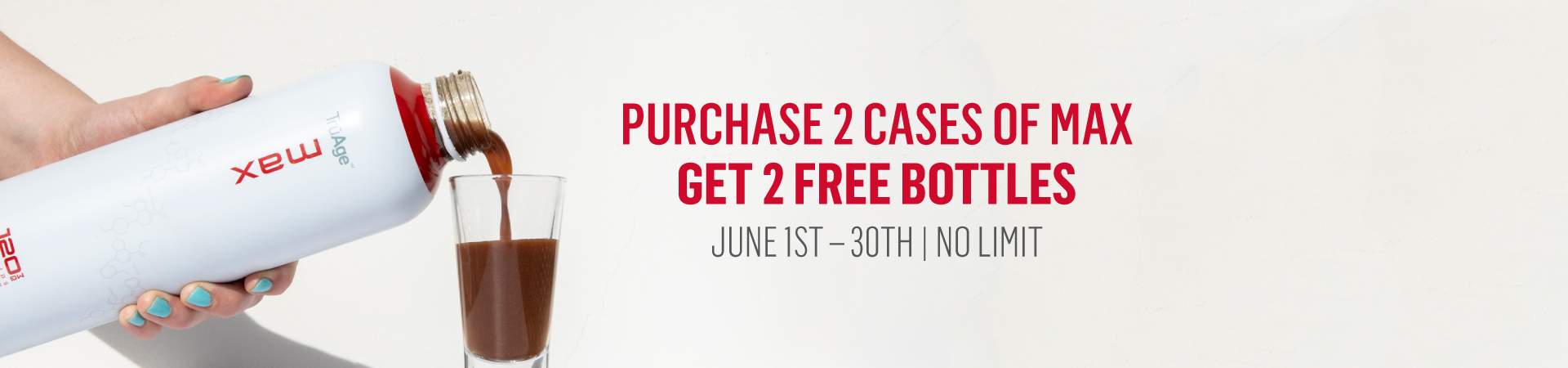 Max Buy 2 Cases Get 2 Bottles Free